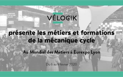 Vélogik présent au Mondial des Métiers du 6 au 9 février 2020 à Eurexpo Lyon